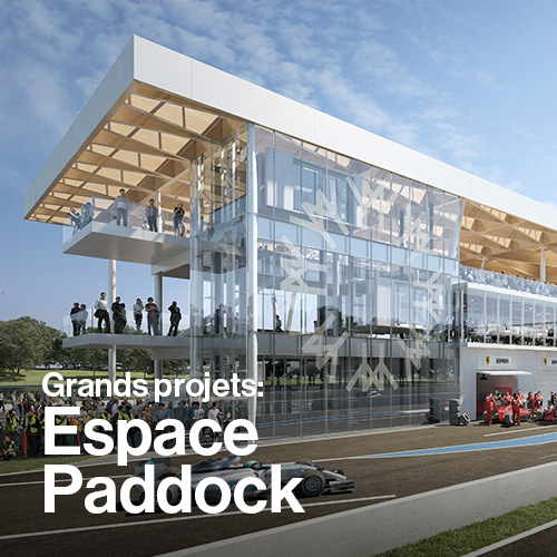 Grands projets: Espace Paddock